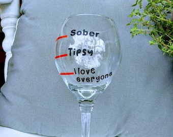 Sober...Tipsy...I love everyone. This glass will be great for gatherings, letting others know where you stand as you enjoy your wine.