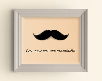 Funny art, Parody art, Joke gifts, Magritte poster, Mustache print, Funny gifts, Ceci n'est pas une moustache, Moustache, Funny housewarming
