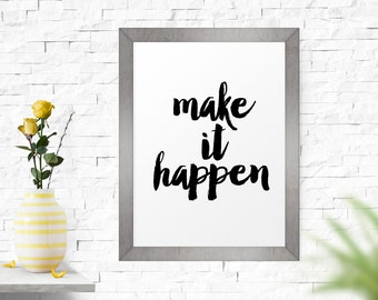 Typography Poster, Office Decor, Make It Happen, Black And White, Inspirational Quote, Motivational Quote, Home Decor, Wall Art, Office Art