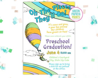 Oh The Places You'll Go Graduation Invitation - Printable - Oh the Places They'll Go - Kindergarten Graduation Invitation - Preschool Grad