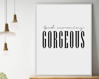 Good Morning Gorgeous, Bedroom Wall Art, Bedroom Print, Bedroom Poster, Printable Wall Art, Bedroom Wall Decor, Instant Download