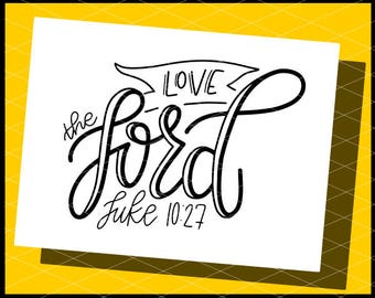 CLN0788 Hand Lettered Christian Love The Lord Luke 10:27 SVG DXF Ai Eps PNG Vector Instant Download Commercial Cut File Cricut Silhouette