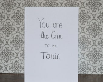 You are the Gin to my Tonic card