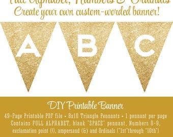 Printable DIY Gold Glitter FULL ALPHABET Pennant Banner - Custom Bachelorette Party Birthday Wedding Baby Shower - Pop Fizz Clink Cheers