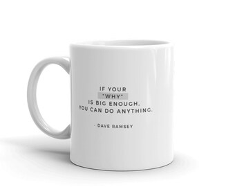 If your WHY is big enough | Mug | Dave Ramsey