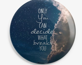 Only You decide |ACOTAR Inspired Button |37 mm