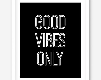Good vibes only printable wall art - instant poster download - black and white print - typography - positive quote art - INSTANT DOWNLOAD