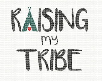 Raising My Tribe Embroidery Design, Raising My Tribe embroidery, Raising My Tribe stitch, embroidery, Raising My Tribe, love, tribal, mom