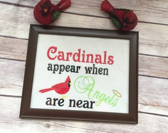 When a Cardinal appears it's a Visitor from Heaven quote Memorial/Sign/Condolence/Grief/Embroidered and frame