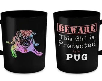 BEWARE This Girl Is Protected By Her Pug Mug - Pug Dog Gifts, Pug Bracelet, Pug Gifts, Pug Lover Gift, Pug Dog Gift, Pug Gift, Pug Lovers
