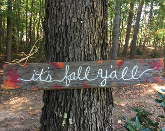 It's Fall Y'all, Seasonal Hand Painted Sign on 100 Year Old Barn Wood