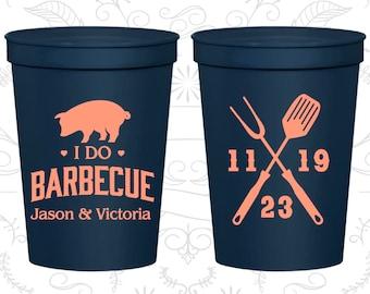 Stadium Cups, Wedding Cups, Plastic Cups, Personalized Cups, Wedding Stadium Cups, Custom Plastic Cups, Wedding Favors, I do BBQ Cups (C10)