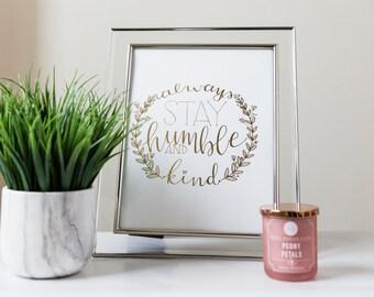 Humble & Kind - GOLD FOIL