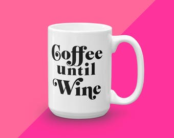 Wine Mug For Her, Hostess Gift, Gifts Under 20, Coffee Until Wine, Coffee Mug Gift, Ceramic Coffee Cup, Coffee Lover Gift, Mug With Saying