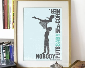 Movie poster Dirty Dancing Movie Quote Print Typography Art Poster BABY BLUE Nobody Puts Baby in a corner poster print dirty dancing print