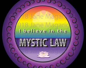 I Believe in the Mystic Law
