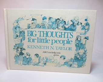 Big Thoughts for Little People Book / Kenneth A Taylor / 1955