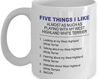 West Highland White Terrier Mug - Five Thing I Like About My West Highland White Terrier - 11 Oz Mug