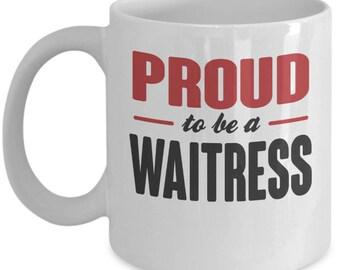 Proud To Be Waitress Mug. Waitress Gift. Occupation: Waitress. 11oz 15oz Coffee Mug.