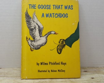 The Goose That Was a Watchdog, 1967, Wilma Pitchford Hays, Nelson McClary