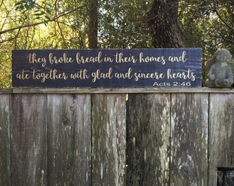 Acts 2:46, They broke bread together sign, Fixer Upper Inspired Signs,45x9.25, Rustic Wood Signs, Farmhouse Signs, Wall Décor