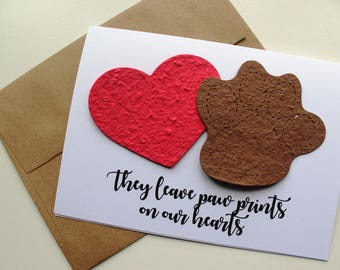 They leave paw prints on our hearts - 16 seed paper colors available- pet sympathy, rainbow bridge, loss of a pet, sympathy card