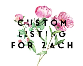 Custom listing for zach