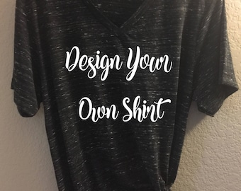 Design Your Own Shirt - Bella Canvas Unisex Tee,  Custom shirt, Graphic Tee, Custom text, your text here, design your own, custom tshirt
