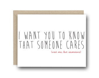 Empathy Card - I want You To Know That Someone Care -  Feel Better Card, Funny Get Well Soon, Funny Sympathy Card, Support Card, Sorry Card