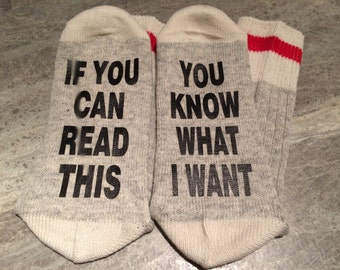 If You Can Read This ... You Know What I Want (Word Socks - Funny Socks - Novelty Socks)