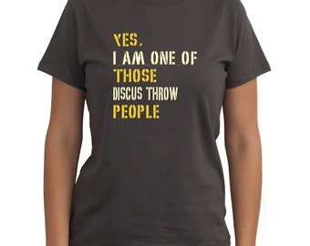 Yes I Am One Of Those Discus Throw People Women T-Shirt