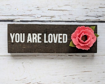 You are loved sign with felt peony