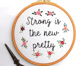 Feminist Embroidery Hoop Art Strong is the New Pretty with Flower Wall Art Office Decor Inspirational Quote Feminist Gifts