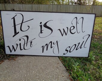 It is well with my soul sign, Fixer Upper Inspired, Home Decor Sign,48x24