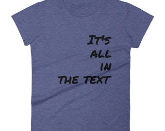 It's All in the Text Short Sleeved Tee Shirt