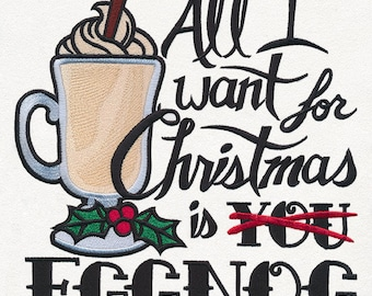 All I Want for Christmas is EGGNOG embroidered handtowel/teatowel