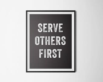 Serve Others First - Inspirational Poster Art - Print from Home - Printable Wall Art - Apartment Decor - Typography Decor - Instant Download