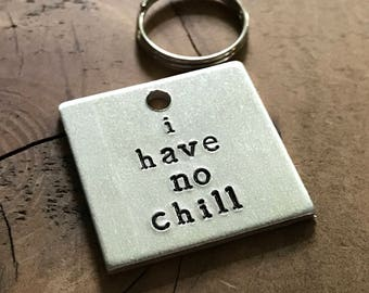 I Have No Chill Pet ID Tag, Dog Tag, Hand Stamped Pet Tag