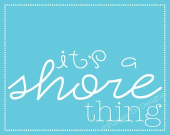 """INSTANT Download """"It's a Shore Thing"""" 8""""x10"""" Wall Art in SKY - PDF Printable"""