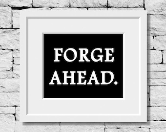 Forge Ahead, Life Quote, Motivational Quote, Exercise Print, Quote Print, Sports Decor, Gym Print