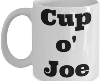 Funny Gift : Cup O' Joe White Mug