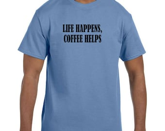 Funny Humor Tshirt Life Happens Coffee Helps model xx50411