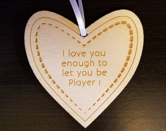Love Ornament - I love you enough to let you be Player 1