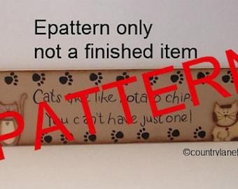 Painting pattern epattern, 0030 Cats are like potato chips, Cat pattern, painting patterns, tole painting patterns,  wood sign pattern