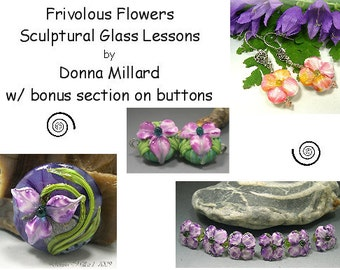 TUTORIAL LAMPWORK  ebook Sculptural Glass Lessons Frivilous Flowers Beads Donna Millard sra