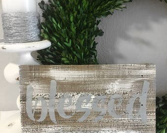 Blessed Sign - Reclaimed Wood Sign - Rustic Sign - Rustic Wood Sign - Farmhouse Decor - Weathered Sign
