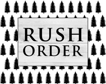 ADD ON: Rush My Order < 24 HOURS