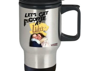 Gilmore Girls Travel Mug   Let's Get Coffee At Luke's   Gilmore Girls Mug   Gilmore Coffee Mug   Gilmore Girls Gift   Gilmore Travel Mug