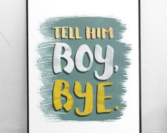 Boy Bye Print