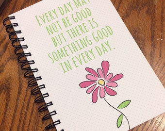 Inspirational Quote Journal - Spiral Bound Notebook, Journal - Quote Journal - Inspirational Journal, Flower Journal